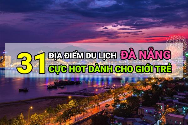31 địa điểm du lịch Đà Nẵng