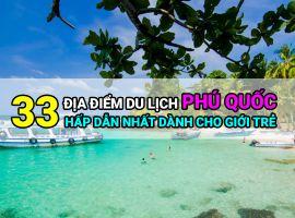 33 địa điểm du lịch Phú Quốc hấp dẫn nhất dành cho giới trẻ