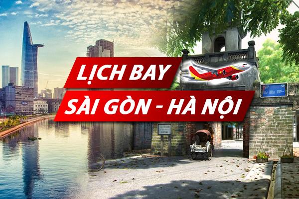 Lịch bay Sài Gòn Hà Nội chi tiết của Vietnam Airlines, Vietjet, Jetstar