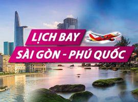 Lịch bay Sài Gòn Phú Quốc chi tiết của Vietnam Airlines, Vietjet, Jetstar