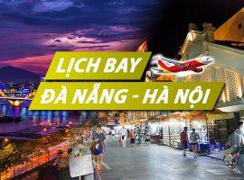 Lịch bay Đà Nẵng Hà Nội chi tiết của Vietnam Airlines, Vietjet, Jetstar